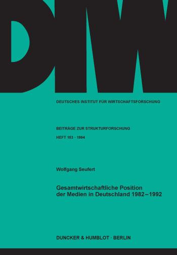 Cover: Gesamtwirtschaftliche Position der Medien in Deutschland 1982 - 1992