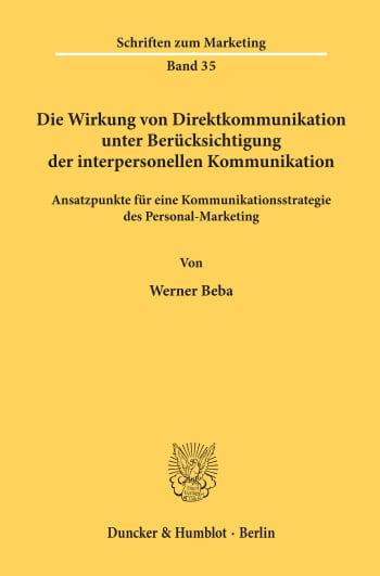 Cover: Die Wirkung von Direktkommunikation unter Berücksichtigung der interpersonellen Kommunikation
