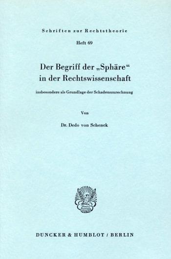 """Cover: Der Begriff der """"Sphäre"""" in der Rechtswissenschaft insbesondere als Grundlage der Schadenzurechnung"""