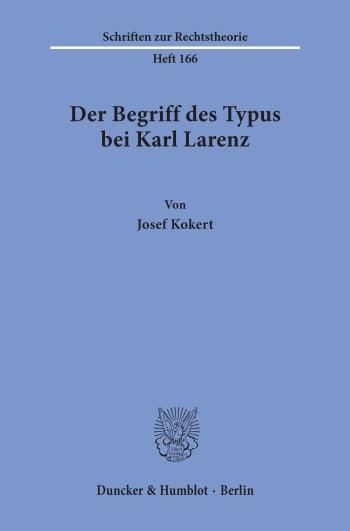 Cover: Der Begriff des Typus bei Karl Larenz