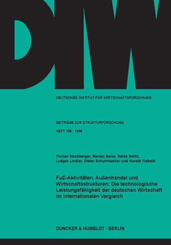 Cover: FuE-Aktivitäten, Außenhandel und Wirtschaftsstrukturen: Die technologische Leistungsfähigkeit der deutschen Wirtschaft im internationalen Vergleich