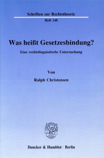 Cover: Was heißt Gesetzesbindung?