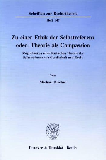 Cover: Zu einer Ethik der Selbstreferenz oder: Theorie als Compassion