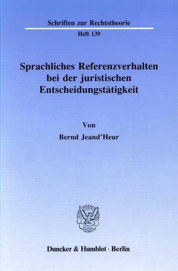 Cover: Sprachliches Referenzverhalten bei der juristischen Entscheidungstätigkeit