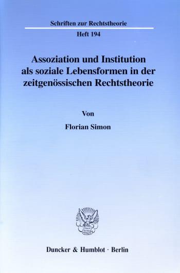 Cover: Assoziation und Institution als soziale Lebensformen in der zeitgenössischen Rechtstheorie
