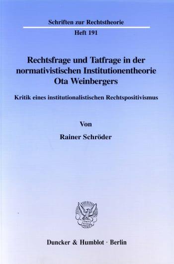 Cover: Rechtsfrage und Tatfrage in der normativistischen Institutionentheorie Ota Weinbergers