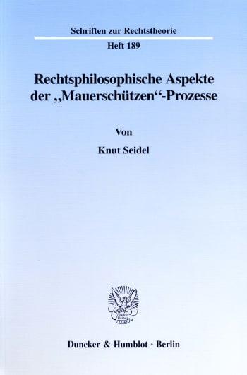 """Cover: Rechtsphilosophische Aspekte der """"Mauerschützen""""-Prozesse"""