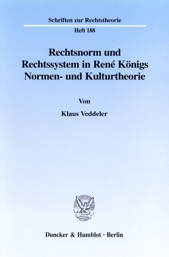 Cover: Rechtsnorm und Rechtssystem in René Königs Normen- und Kulturtheorie