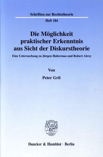 Cover: Die Möglichkeit praktischer Erkenntnis aus Sicht der Diskurstheorie