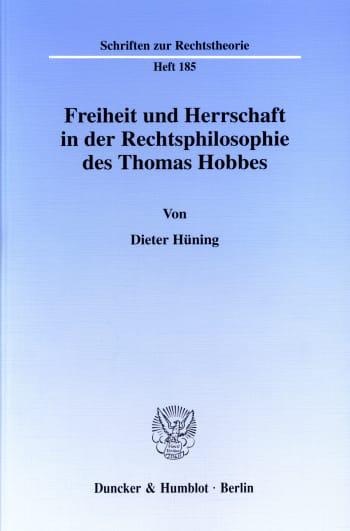 Cover: Freiheit und Herrschaft in der Rechtsphilosophie des Thomas Hobbes