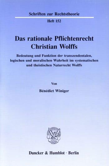 Cover: Das rationale Pflichtenrecht Christian Wolffs