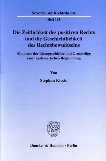 Cover: Die Zeitlichkeit des positiven Rechts und die Geschichtlichkeit des Rechtsbewußtseins