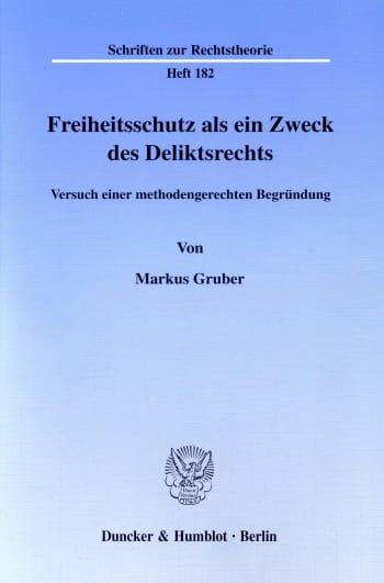 Cover: Freiheitsschutz als ein Zweck des Deliktsrechts