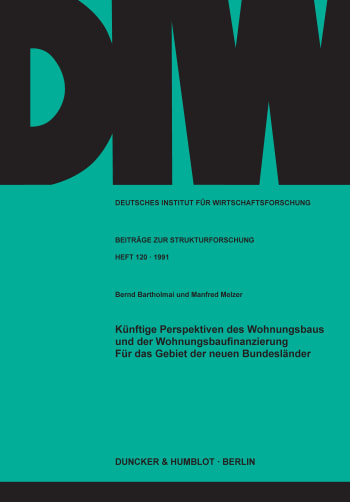 Cover: Künftige Perspektiven des Wohnungsbaus und der Wohnungsbaufinanzierung für das Gebiet der neuen Bundesländer