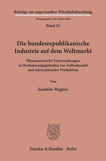 Cover: Die bundesrepublikanische Industrie auf dem Weltmarkt