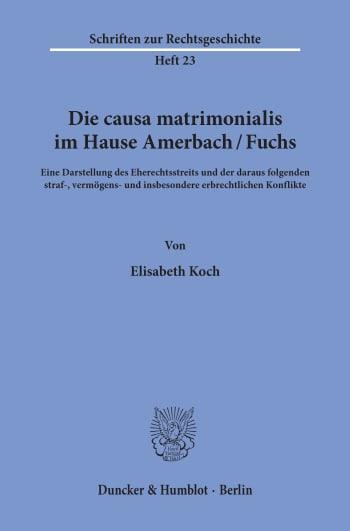Cover: Die causa matrimonialis im Hause Amerbach/Fuchs