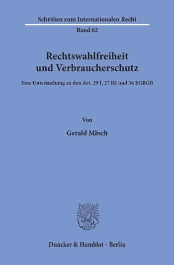 Cover: Rechtswahlfreiheit und Verbraucherschutz