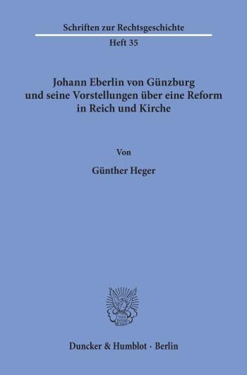 Cover: Johann Eberlin von Günzburg und seine Vorstellungen über eine Reform in Reich und Kirche
