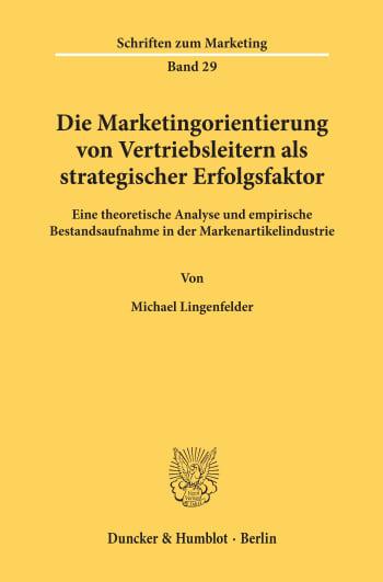 Cover: Die Marketingorientierung von Vertriebsleitern als strategischer Erfolgsfaktor