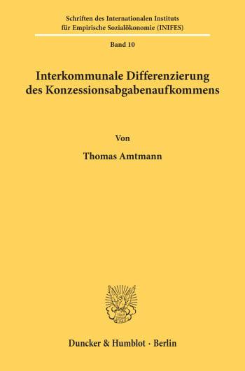 Cover: Interkommunale Differenzierung des Konzessionsabgabenaufkommens