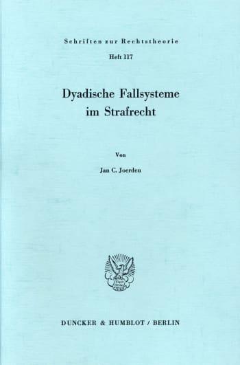 Cover: Dyadische Fallsysteme im Strafrecht