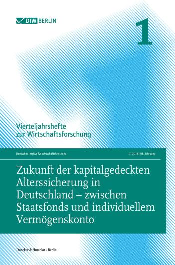 Cover: Zukunft der kapitalgedeckten Alterssicherung in Deutschland – zwischen Staatsfonds und individuellem Vermögenskonto