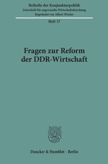 Cover: Fragen zur Reform der DDR-Wirtschaft