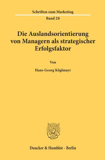 Cover: Die Auslandsorientierung von Managern als strategischer Erfolgsfaktor