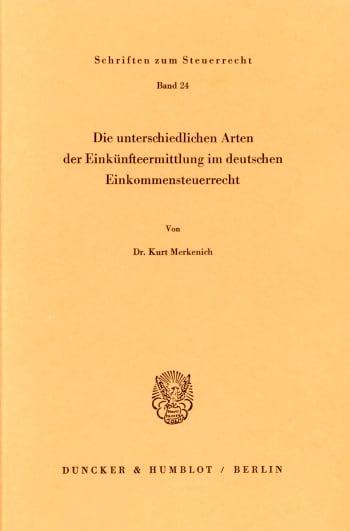 Cover: Die unterschiedlichen Arten der Einkünfteermittlung im deutschen Einkommensteuerrecht