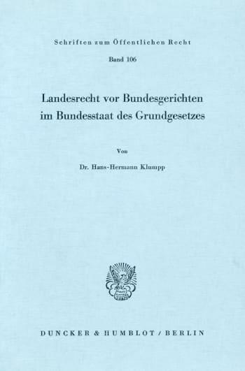 Cover: Landesrecht vor Bundesgerichten im Bundesstaat des Grundgesetzes