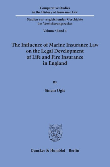 Cover: The Influence of Marine Insurance Law on the Legal Development of Life and Fire Insurance in England
