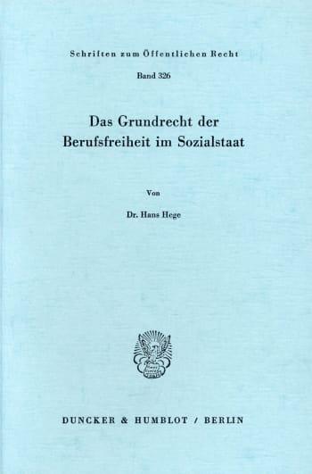 Cover: Das Grundrecht der Berufsfreiheit im Sozialstaat