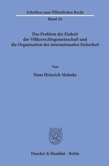 Cover: Das Problem der Einheit der Völkerrechtsgemeinschaft und die Organisation der internationalen Sicherheit