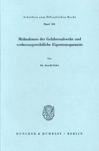 Cover: Maßnahmen der Gefahrenabwehr und verfassungsrechtliche Eigentumsgarantie