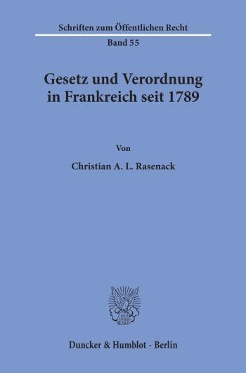 Cover: Gesetz und Verordnung in Frankreich seit 1789