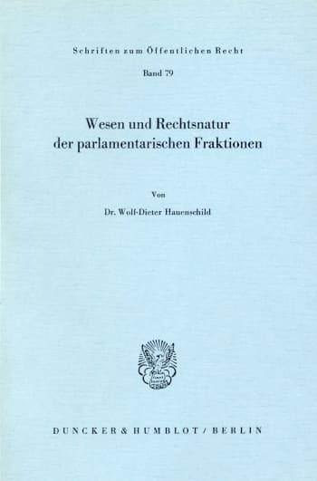 Cover: Wesen und Rechtsnatur der parlamentarischen Fraktionen