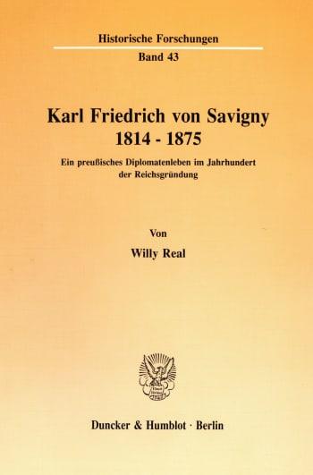 Cover: Karl Friedrich von Savigny 1814 - 1875