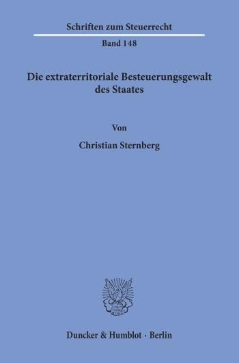 Cover: Die extraterritoriale Besteuerungsgewalt des Staates
