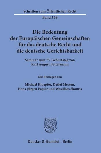 Cover: Die Bedeutung der Europäischen Gemeinschaften für das deutsche Recht und die deutsche Gerichtsbarkeit
