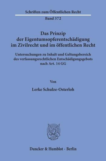 Cover: Das Prinzip der Eigentumsopferentschädigung im Zivilrecht und im öffentlichen Recht