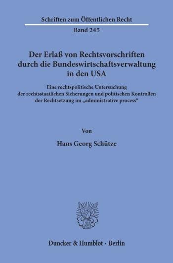 Cover: Der Erlaß von Rechtsvorschriften durch die Bundeswirtschaftsverwaltung in den USA