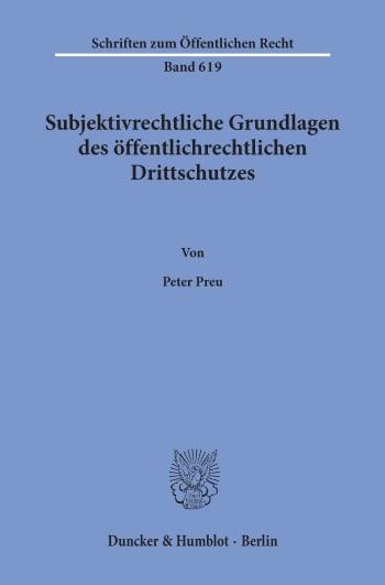 Cover: Subjektivrechtliche Grundlagen des öffentlichrechtlichen Drittschutzes