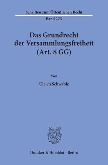 Cover: Das Grundrecht der Versammlungsfreiheit (Art. 8 GG)