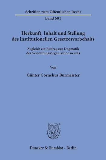 Cover: Herkunft, Inhalt und Stellung des institutionellen Gesetzesvorbehalts