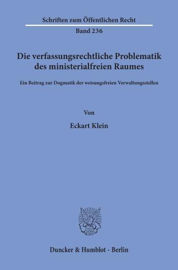 Cover: Die verfassungsrechtliche Problematik des ministerialfreien Raumes