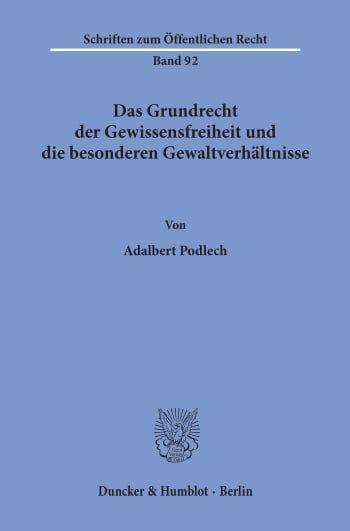 Cover: Das Grundrecht der Gewissensfreiheit und die besonderen Gewaltverhältnisse