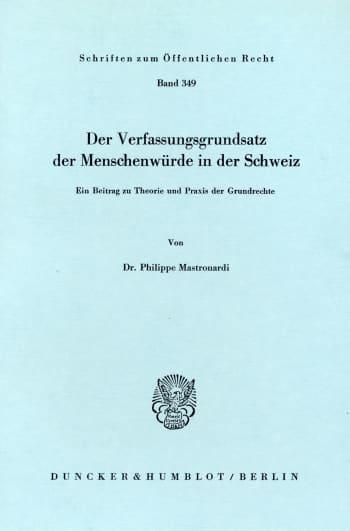 Cover: Der Verfassungsgrundsatz der Menschenwürde in der Schweiz