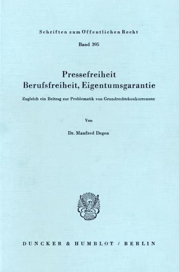 Cover: Pressefreiheit, Berufsfreiheit, Eigentumsgarantie