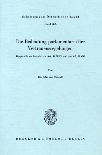 Cover: Die Bedeutung parlamentarischer Vertrauensregelungen