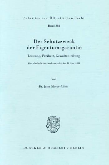 Cover: Der Schutzzweck der Eigentumsgarantie